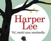 Non sottovalutiamo Harper Lee