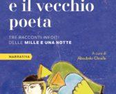 Il ragazzo, la donna e il vecchio poeta. Tre racconti inediti dalle Mille e una notte