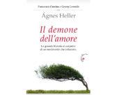 Tutta la radicalità della passione nelle pagine di Ágnes Heller:  «Il demone dell'amore», per Gabrielli Editore