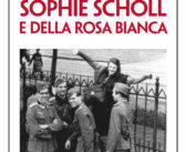 Storia di Sophie Scholl e della Rosa Bianca (Annette Dumbach, Jud Newborn, Lindau, 2019)