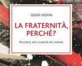 Edgar Morin: «Le solidarietà sociali non nascono per legge»
