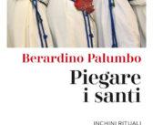 Recensione: Piegare i santi. Inchini rituali e pratiche mafiose, di Berardino Palumbo